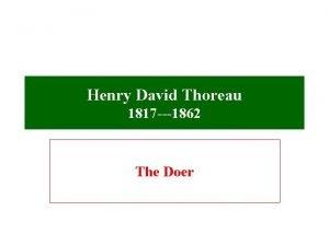 Henry David Thoreau 1817 1862 The Doer 1817