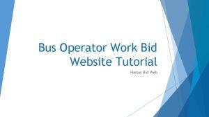 Bus Operator Work Bid Website Tutorial Hastus Bid