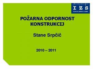 POARNA ODPORNOST KONSTRUKCIJ Stane Srpi 2010 2011 EVROKOD
