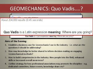 GEOMECHANICS Quo Vadis Aims of the Evening 1