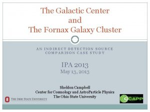 The Galactic Center and The Fornax Galaxy Cluster