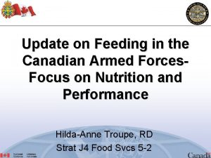 Update on Feeding in the Canadian Armed Forces