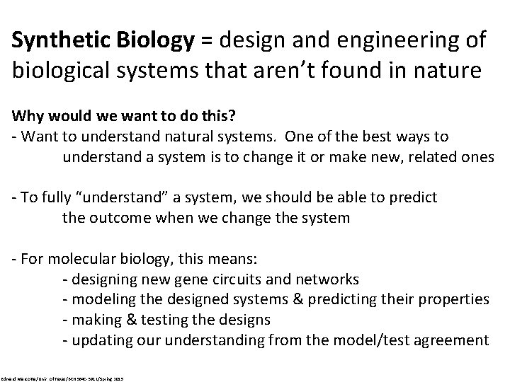 Synthetic Biology design and engineering of biological systems