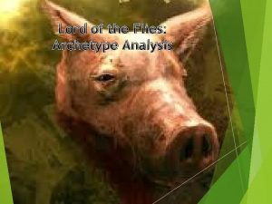 Lord of the Flies Archetype Analysis Lord of