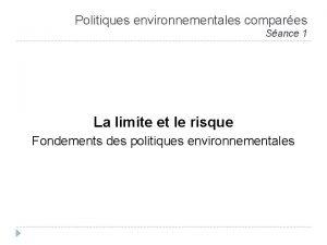 Politiques environnementales compares Sance 1 La limite et
