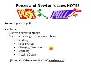 Forces and Newtons Laws NOTES Force a push