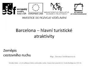 Barcelona hlavn turistick atraktivity Zempis cestovnho ruchu Mgr