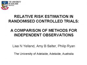 RELATIVE RISK ESTIMATION IN RANDOMISED CONTROLLED TRIALS A