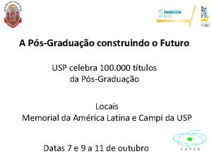 A PsGraduao construindo o Futuro USP celebra 100