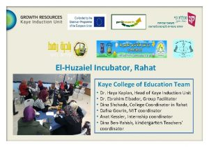 ElHuzaiel Incubator Rahat Kaye College of Education Team