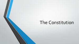 The Constitution Structure of the U S Constitution