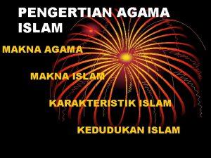 PENGERTIAN AGAMA ISLAM MAKNA AGAMA MAKNA ISLAM KARAKTERISTIK