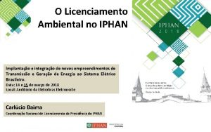 O Licenciamento Ambiental no IPHAN Implantao e integrao