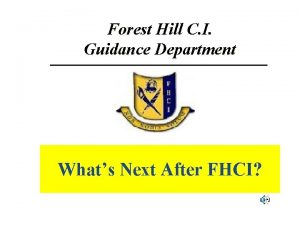 Forest Hill C I Guidance Department Whats Next