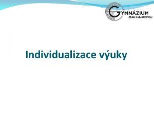Individualizace vuky A Uebn pln B Metody vuky
