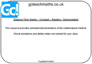 DistanceTime Graphs Constant Reading Demonstration This resource provides