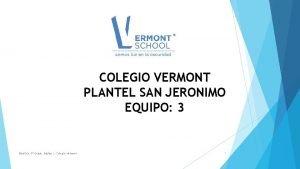 COLEGIO VERMONT PLANTEL SAN JERONIMO EQUIPO 3 Biotica