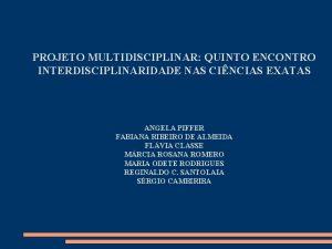 PROJETO MULTIDISCIPLINAR QUINTO ENCONTRO INTERDISCIPLINARIDADE NAS CINCIAS EXATAS