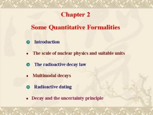Chapter 2 Some Quantitative Formalities Introduction The scale