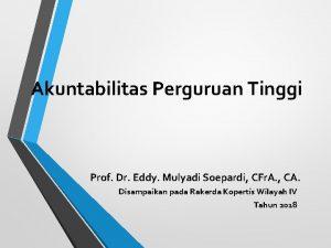 Akuntabilitas Perguruan Tinggi Prof Dr Eddy Mulyadi Soepardi