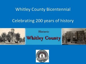 Whitley County Bicentennial Celebrating 200 years of history