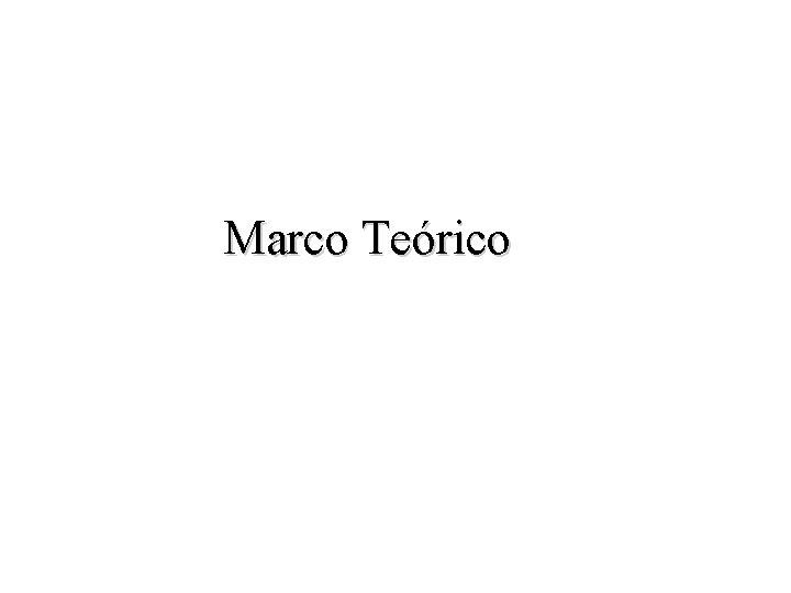 Marco Terico 1 Definicin El marco terico tiene