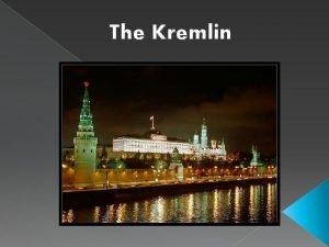 The Kremlin Timeline 1156 wooden wall 1237 1293