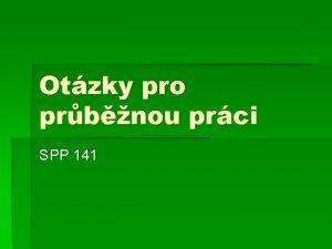 Otzky pro prbnou prci SPP 141 Cirkulrn otzky