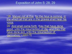 Exposition of John 5 28 29 28 Marvel