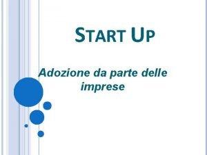 START UP Adozione da parte delle imprese START