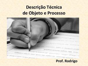 Descrio Tcnica de Objeto e Processo Prof Rodrigo