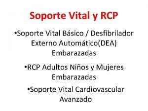 Soporte Vital y RCP Soporte Vital Bsico Desfibrilador