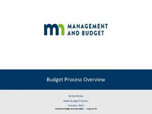 Budget Process Overview Britta Reitan State Budget Director