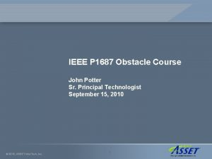 IEEE P 1687 Obstacle Course John Potter Sr