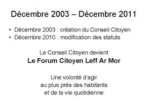 Dcembre 2003 Dcembre 2011 Dcembre 2003 cration du