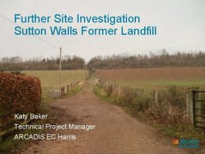 Further Site Investigation Sutton Walls Former Landfill Katy