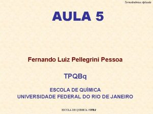 Termodinmica Aplicada AULA 5 Fernando Luiz Pellegrini Pessoa
