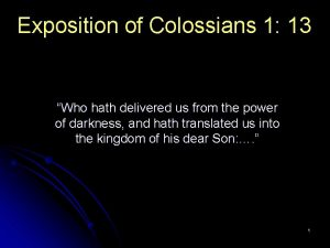 Exposition of Colossians 1 13 Who hath delivered