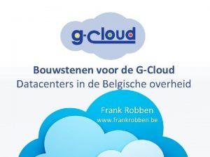 Bouwstenen voor de GCloud Datacenters in de Belgische