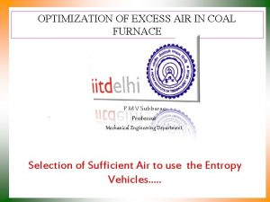 OPTIMIZATION OF EXCESS AIR IN COAL FURNACE P