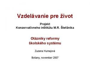 Vzdelvanie pre ivot Projekt Konzervatvneho intittu M R