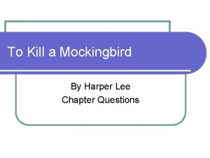 To Kill a Mockingbird By Harper Lee Chapter