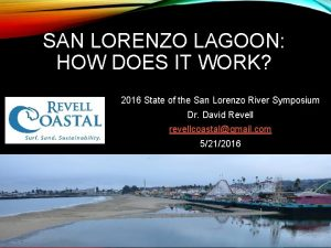 SAN LORENZO LAGOON HOW DOES IT WORK 2016