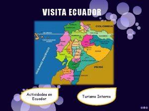 VISITA ECUADOR Actividades en Ecuador Turismo Interno Actividades