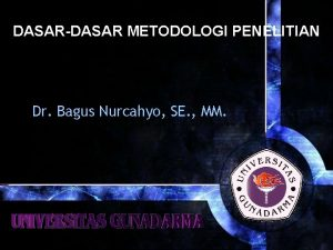 DASARDASAR METODOLOGI PENELITIAN Dr Bagus Nurcahyo SE MM