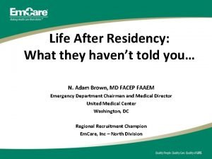 Life After Residency What they havent told you