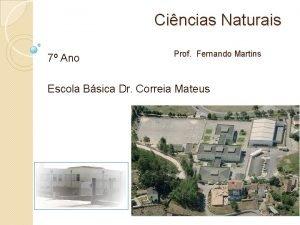 Cincias Naturais 7 Ano Prof Fernando Martins Escola