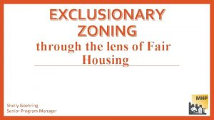 EXCLUSIONARY ZONING through the lens of Fair Housing