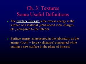 Ch 3 Textures Some Useful Definitions l l
