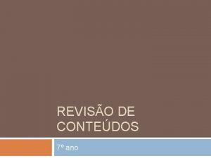 REVISO DE CONTEDOS 7 ano REVISO DE CONTEDOS
